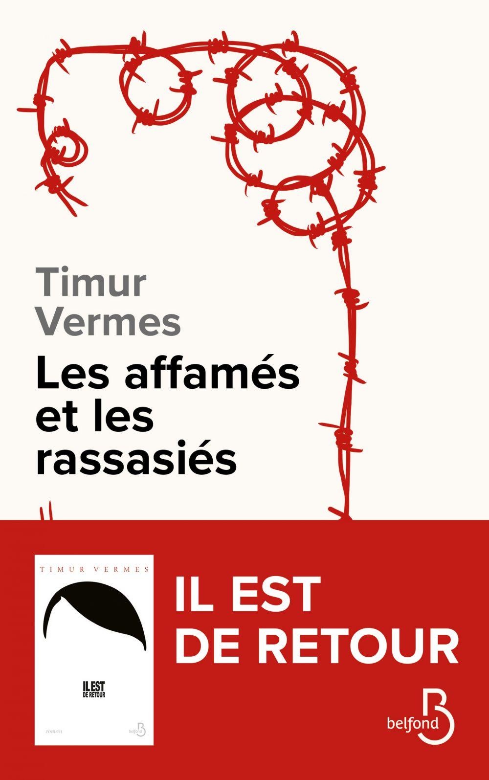 Les Affamés et les Rassasiés | Vermes, Timur (1967-....). Auteur