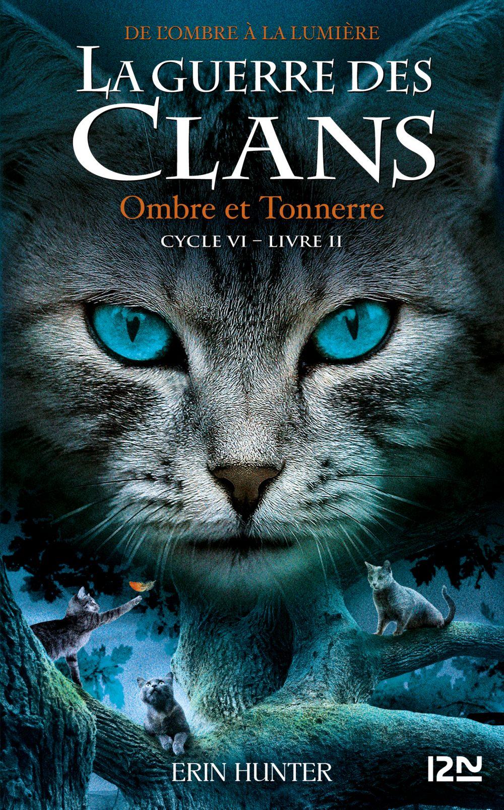 La guerre des Clans, cycle VI - tome 02 : Ombre et tonnerre | HUNTER, Erin. Auteur