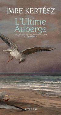 L'Ultime Auberge | Kertész, Imre (1929-2016). Auteur