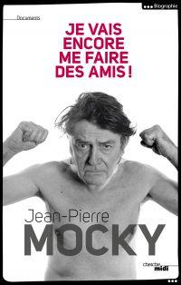 Je vais encore me faire des amis ! | Mocky, Jean-Pierre (1933-2019). Auteur