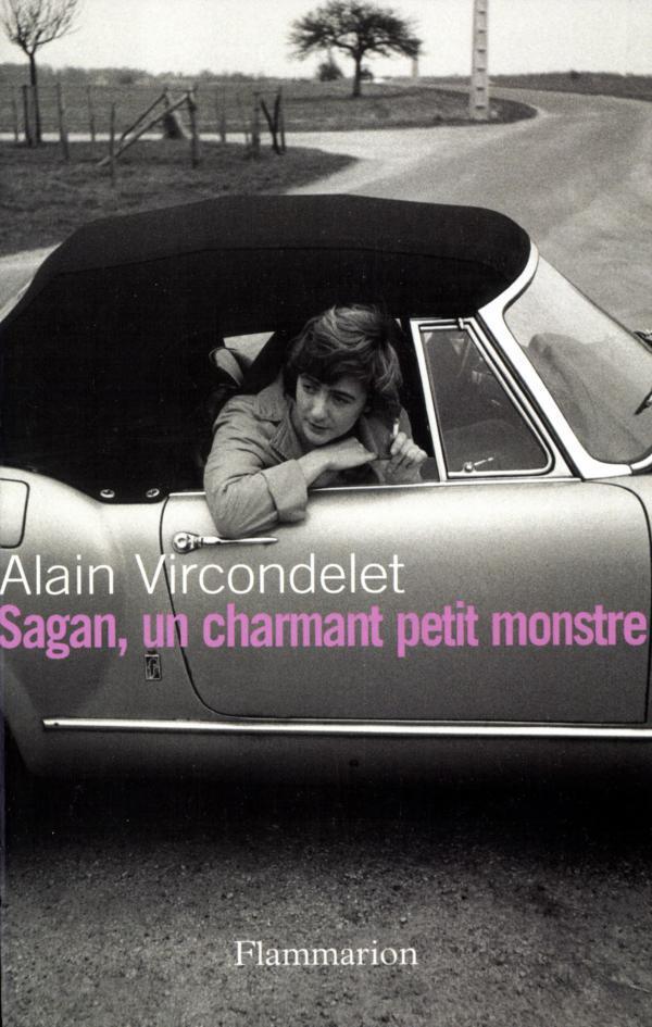 Sagan, un charmant petit monstre | Vircondelet, Alain (1947-....). Auteur