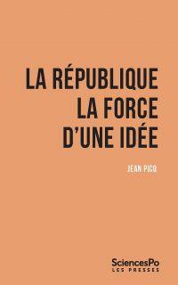 La République. La force d'u...