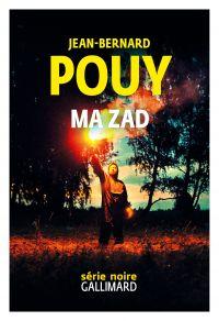 Ma ZAD | Pouy, Jean-Bernard. Auteur