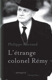 L'étrange colonel Rémy | Le Moing-Kerrand, Philippe (1952-....). Auteur