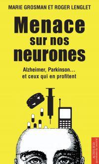 Menace sur nos neurones
