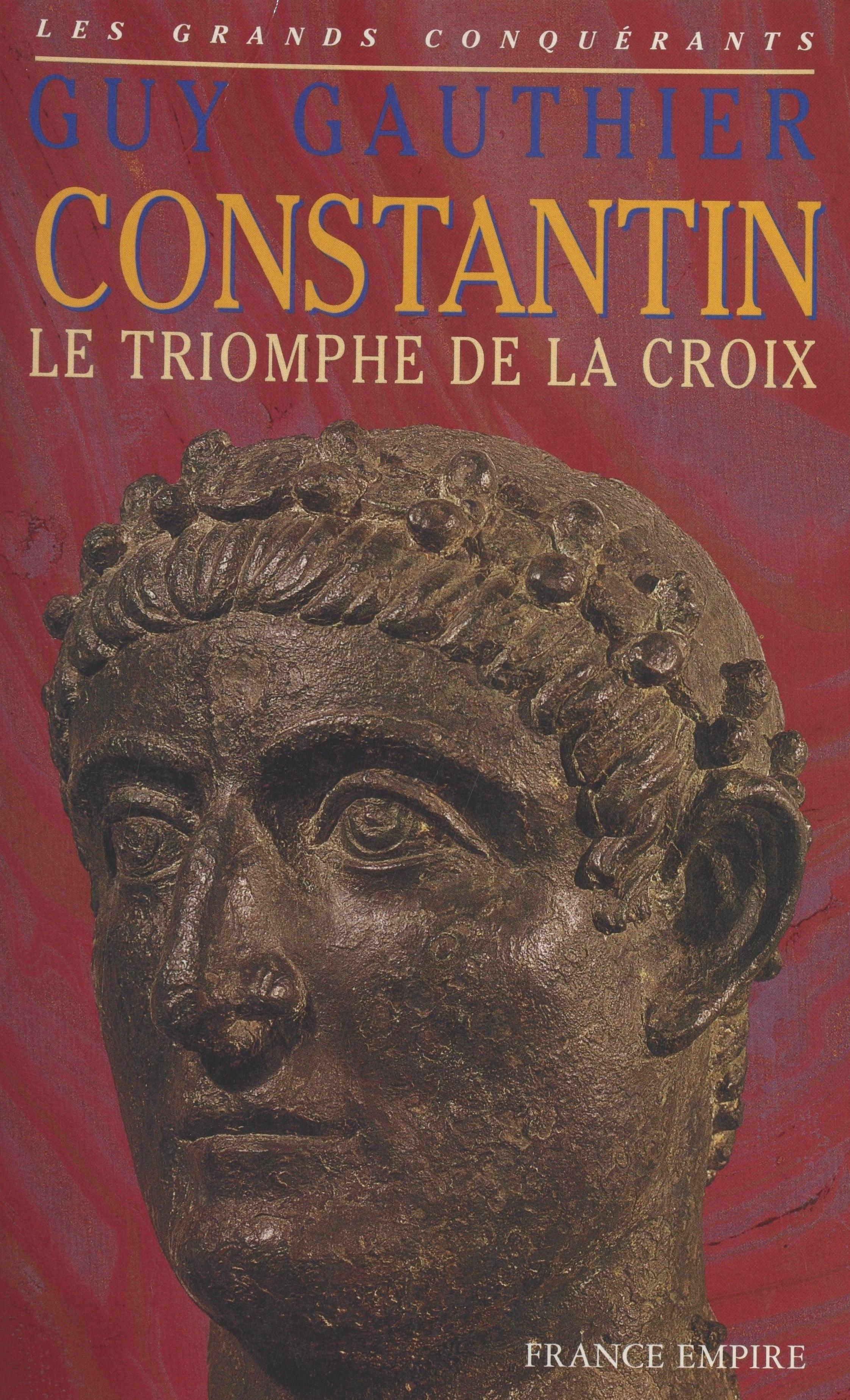 Constantin, LE TRIOMPHE DE LA CROIX