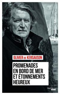 Promenades en bord de mer et étonnements heureux | Kersauson, Olivier de (1944-....). Auteur