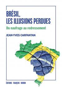 Brésil, les illusions perdues