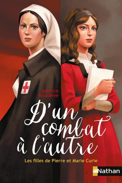 D'un combat à l'autre, les filles de Pierre et Marie Curie