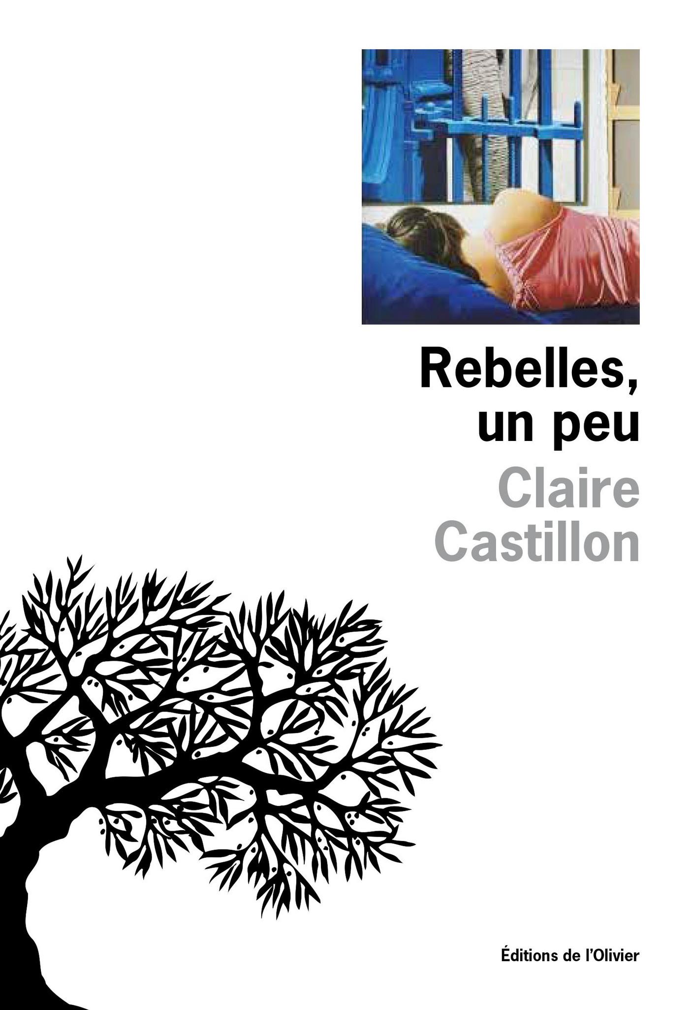 Rebelles, un peu | Castillon, Claire