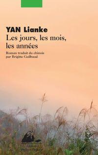 Les Jours, les mois, les années | Yan, Lianke (1958-....). Auteur