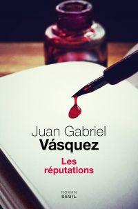 Les Réputations | Vásquez, Juan Gabriel