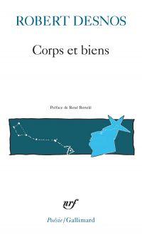 Corps et biens | Desnos, Robert. Auteur