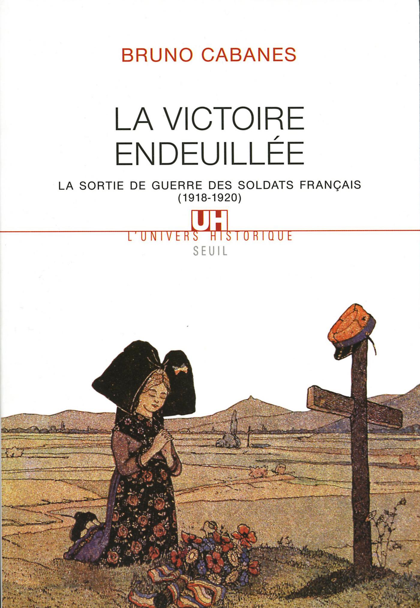 La Victoire endeuillée. La sortie de guerre des soldats français (1918-1920)