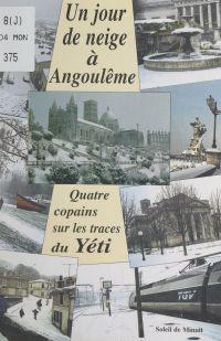 Un jour de neige à Angoulême | Dupuy, Marie-Bernadette. Auteur