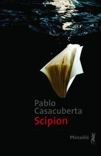 Scipion | Casacuberta, Pablo (1969-....). Auteur