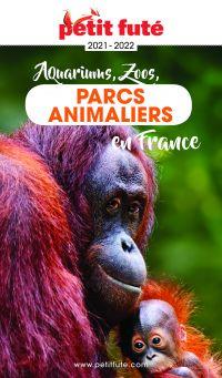 GUIDE DES PARCS ANIMALIERS 2021 Petit Futé | Auzias, Dominique. Auteur