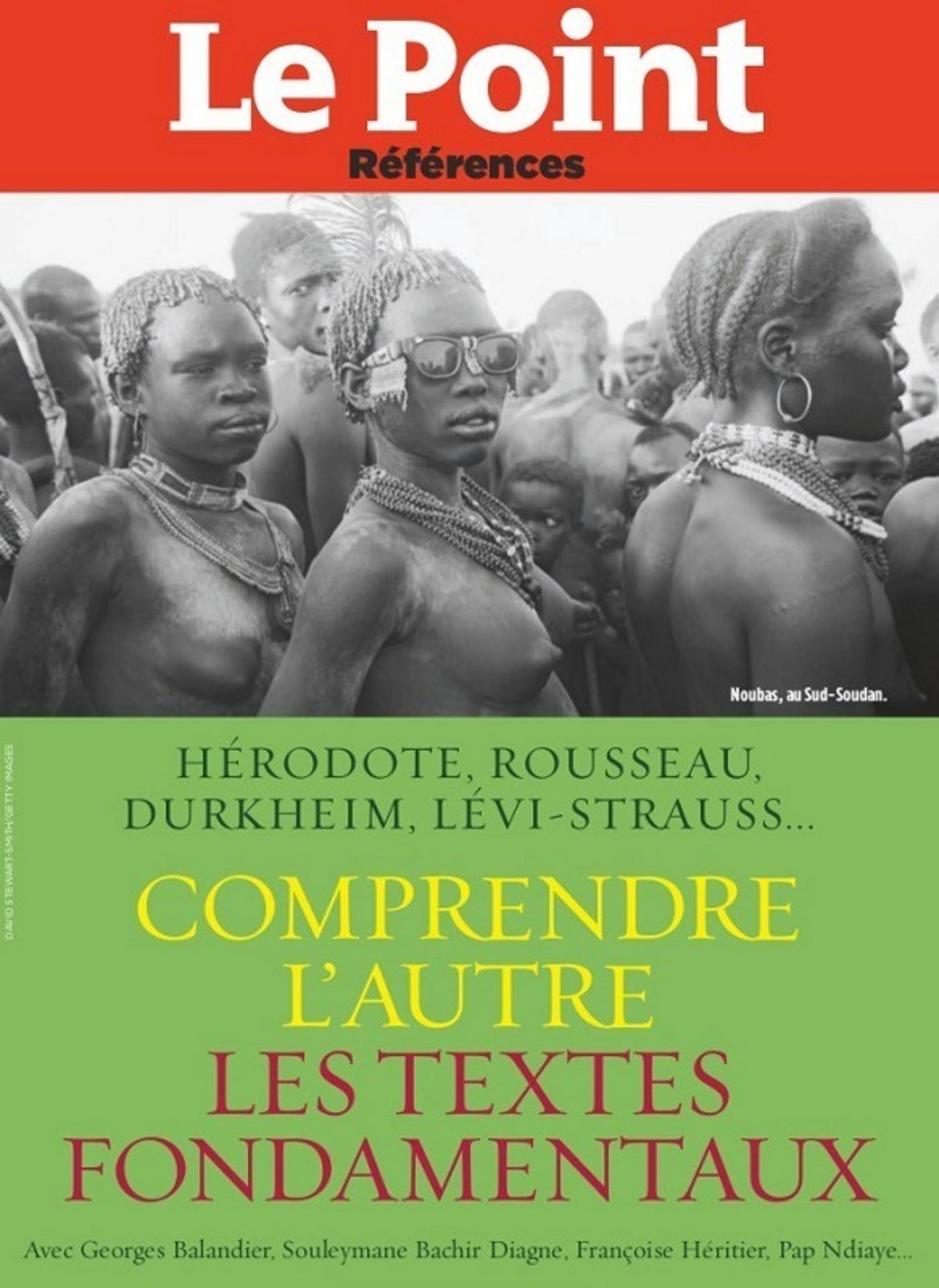 Comprendre l'autre, Les grands textes d'Hérodote à Durkheim, de Rousseau à Levi-Strauss