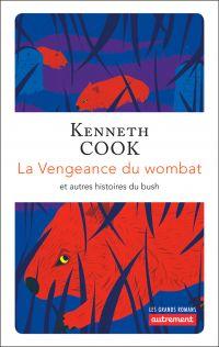 La Vengeance du wombat et autres histoires du bush | Cook, Kenneth. Auteur
