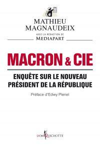Macron & Cie. Enquête sur l...