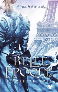 Belle Époque | Ross, Elizabeth (1950-....). Auteur