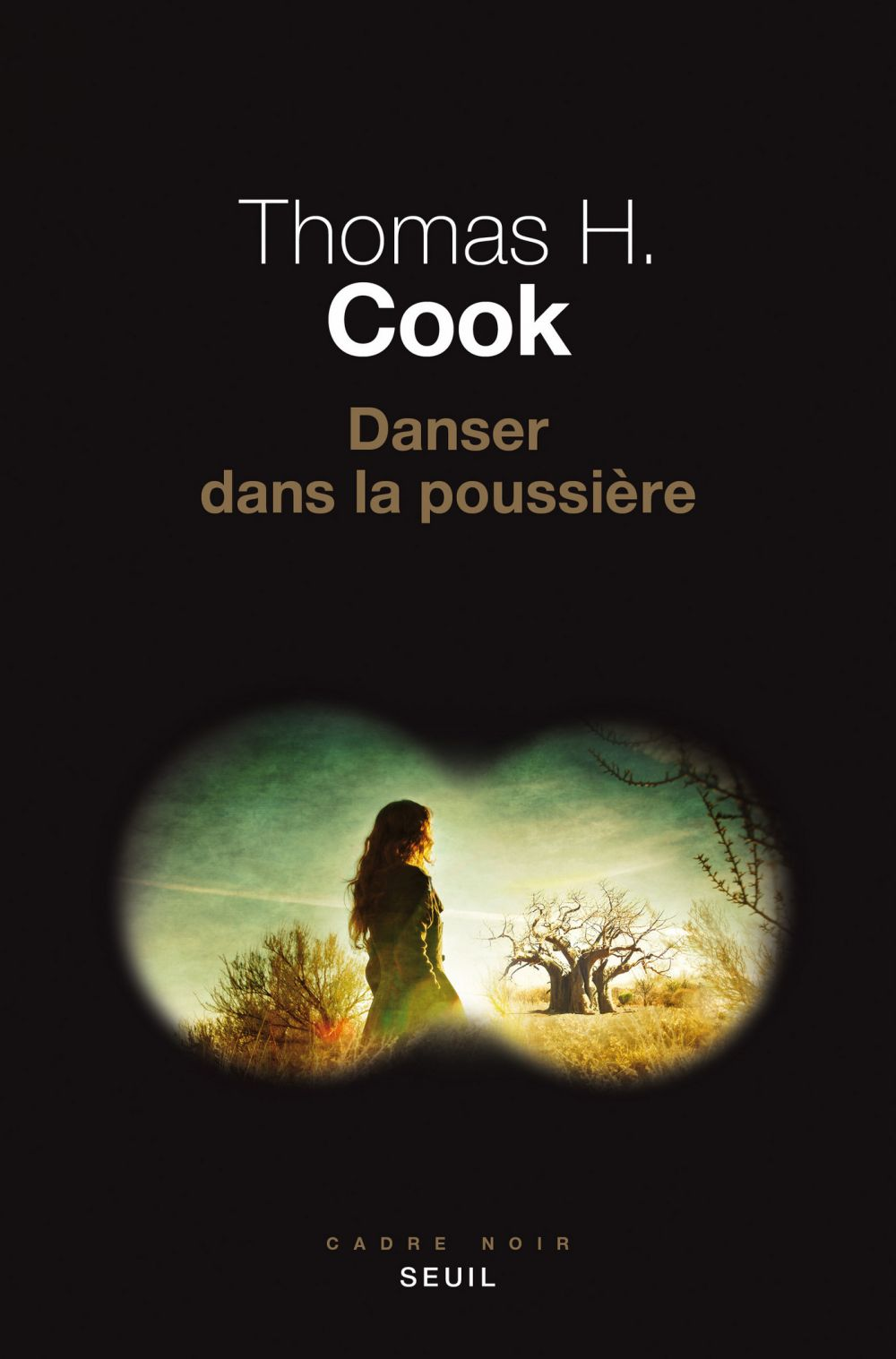 Danser dans la poussière | Cook, Thomas H.. Auteur