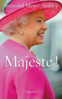 Elizabeth II. Majesté !