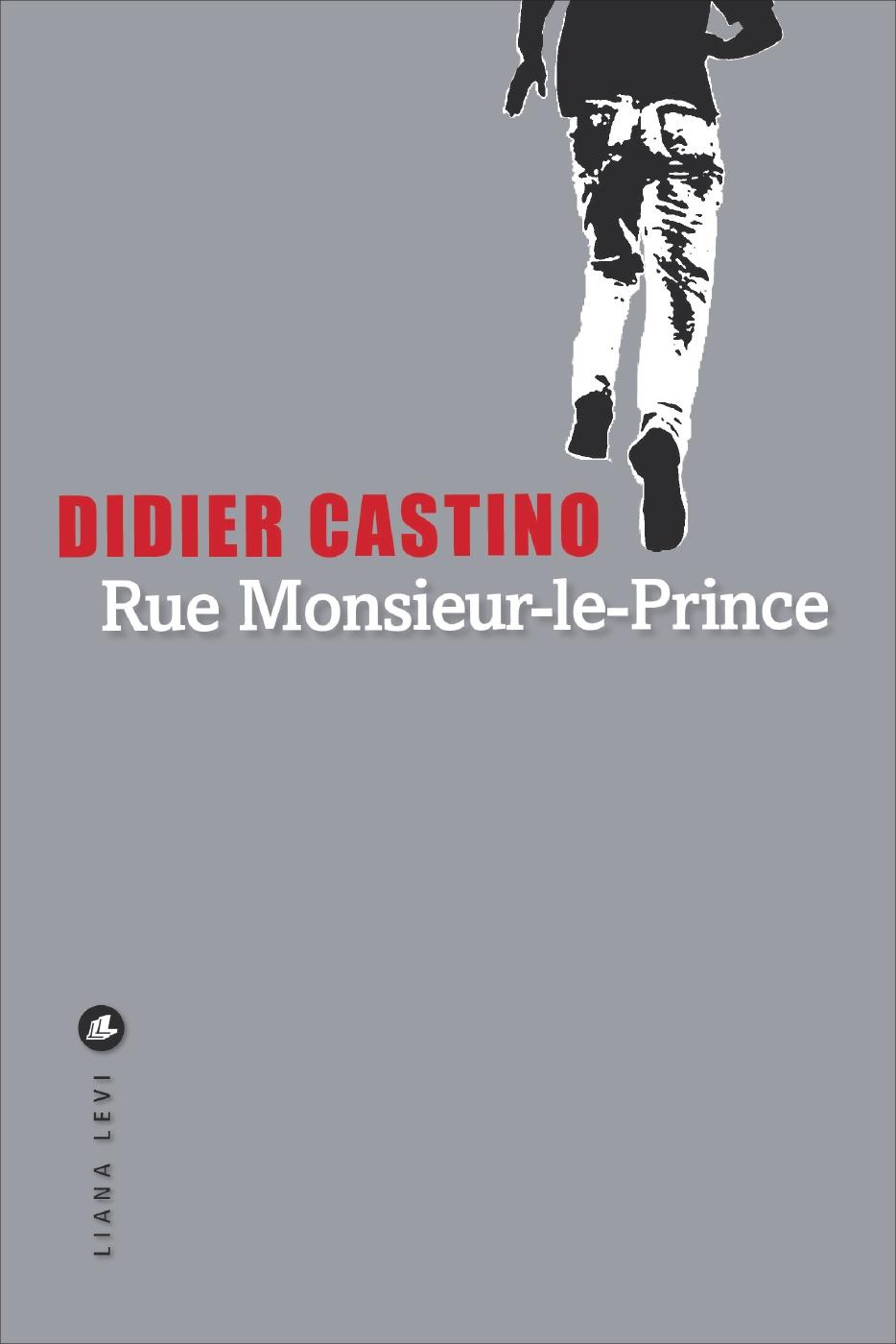 Rue Monsieur-le-Prince | Castino, Didier