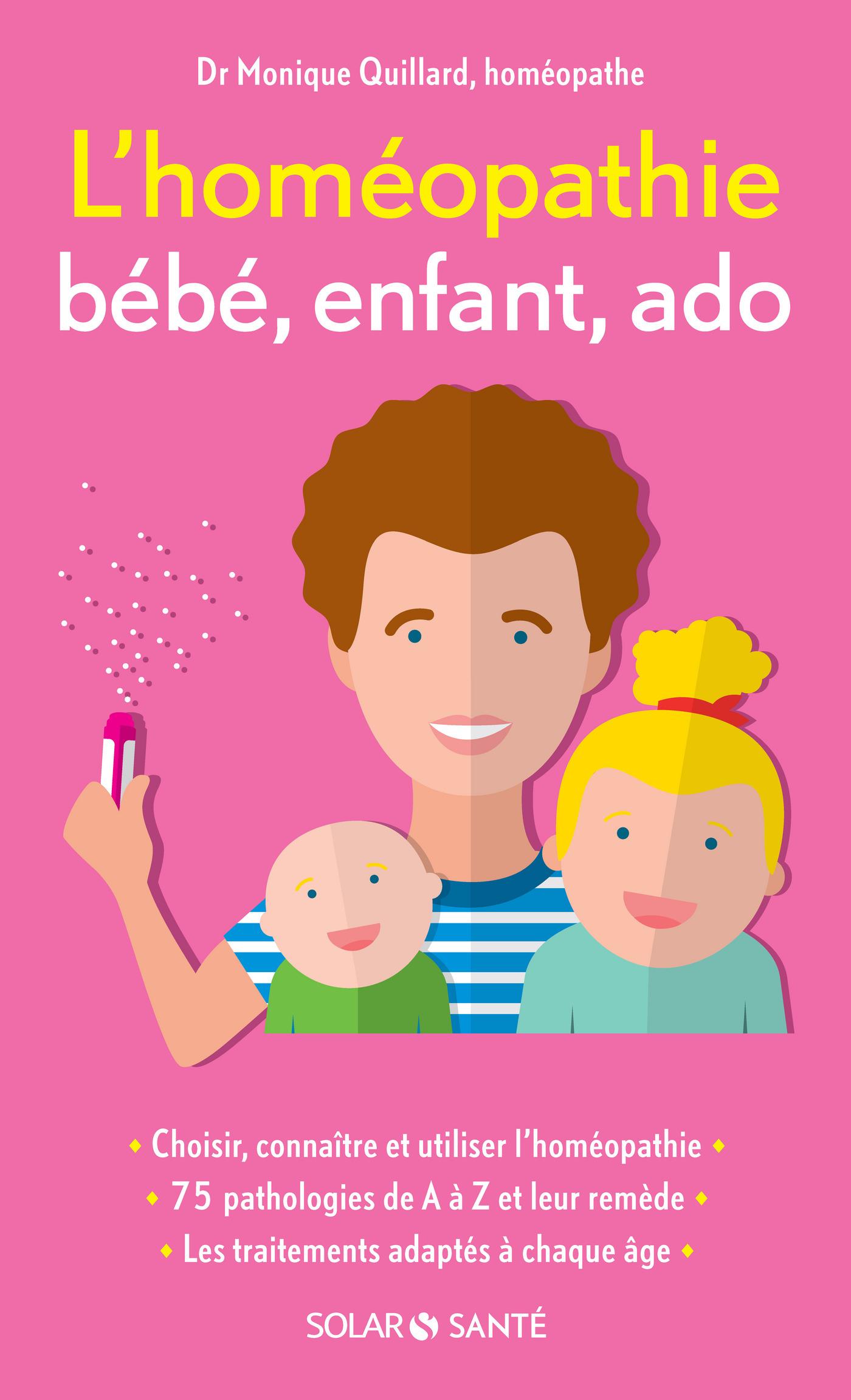 L'homéopathie bébé, enfant, ado | Quillard, Monique