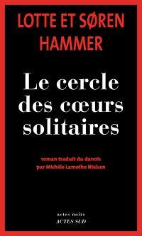 Le cercle des coeurs solitaires | Hammer, Søren. Auteur