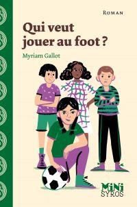 Qui veut jouer au foot ? | Gallot, Myriam. Auteur