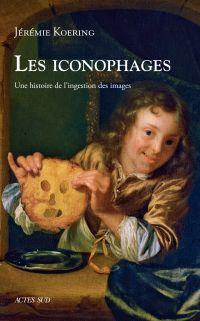 Les iconophages | Koering, Jérémie (1974-....). Auteur
