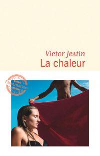 La chaleur | Jestin, Victor. Auteur