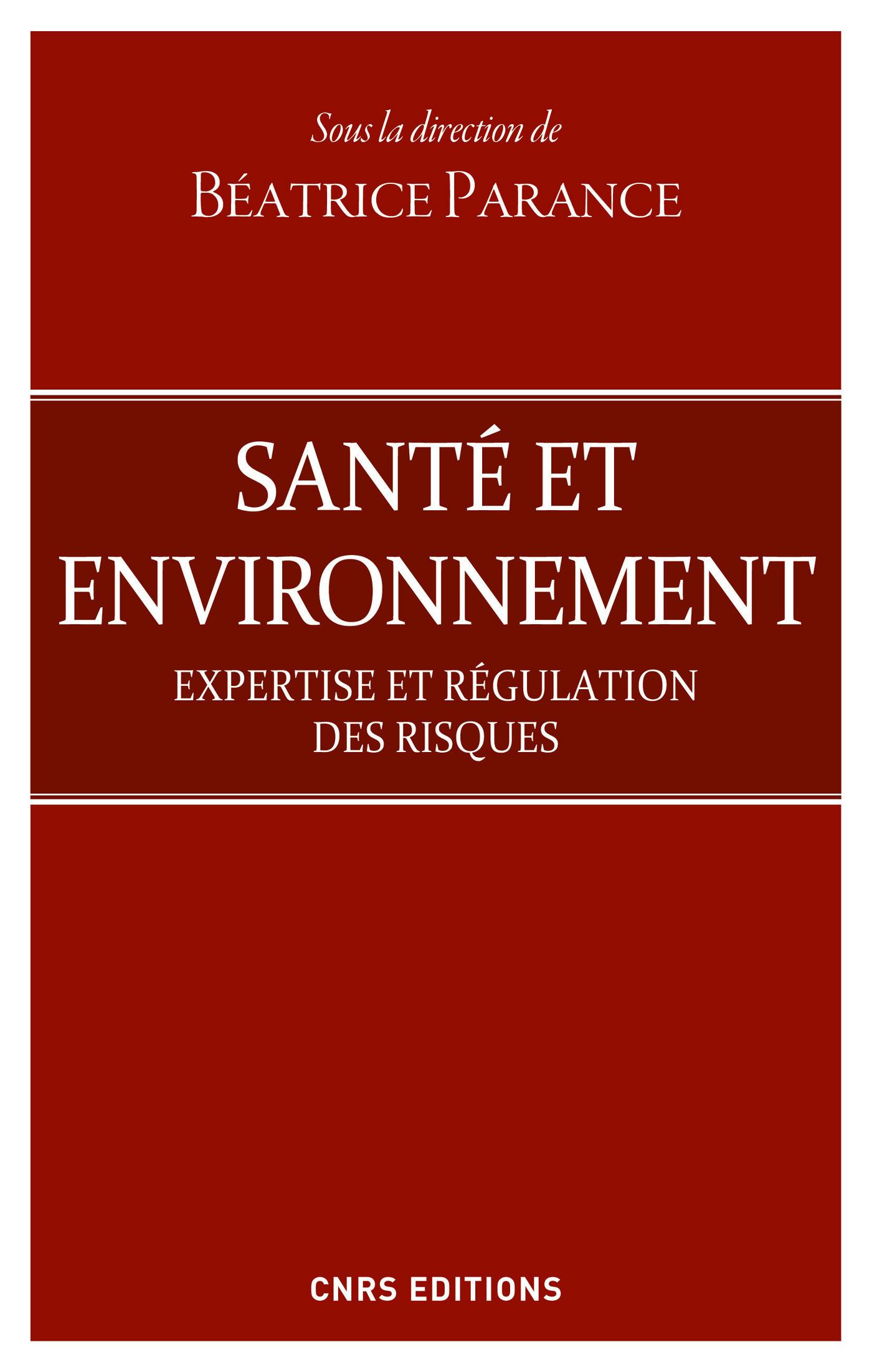 Santé et environnement. Expertise et régulation des risques
