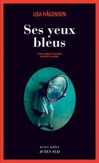 Ses yeux bleus | Hågensen, Lisa. Auteur
