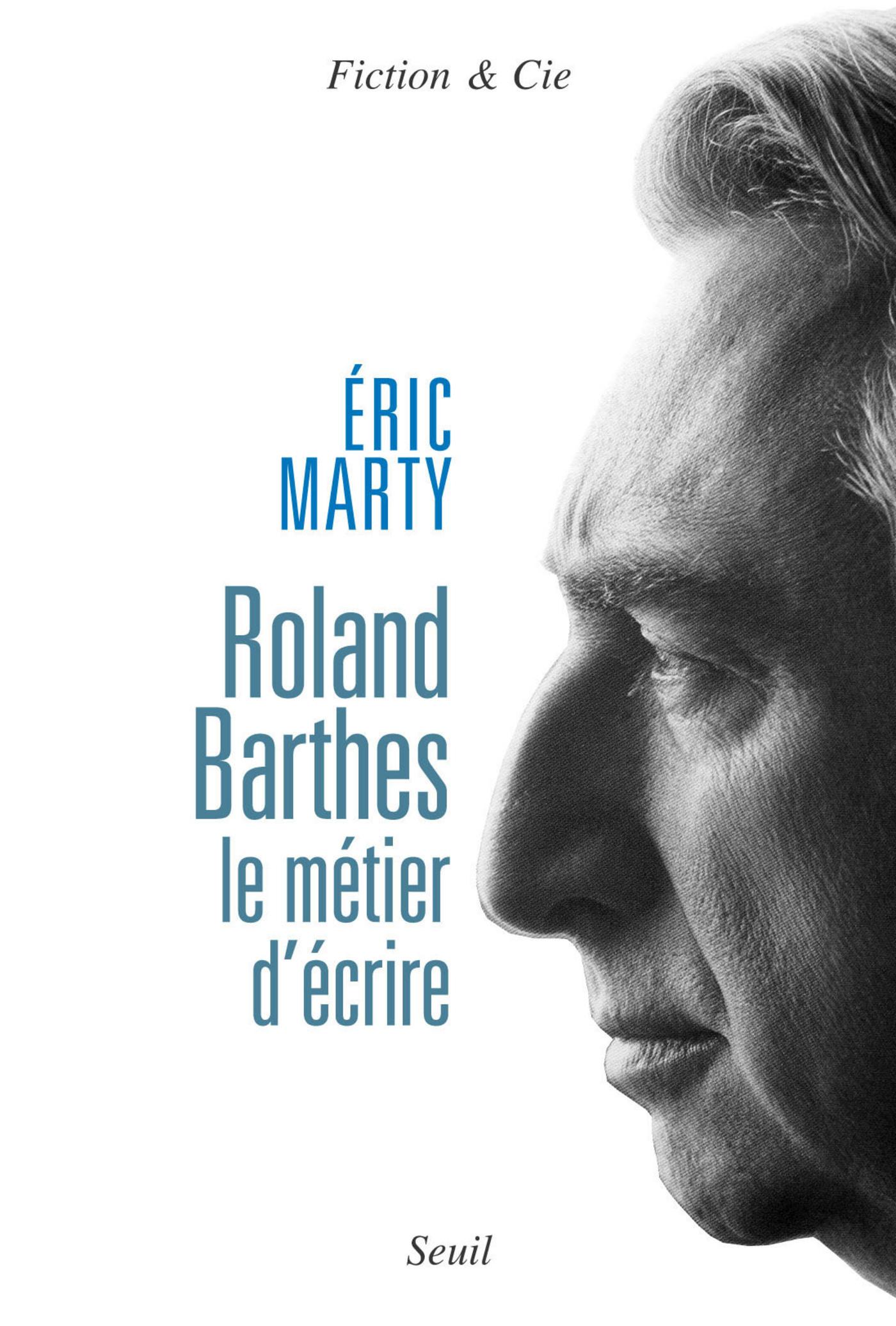 Roland Barthes, le métier d'écrire | Marty, Eric