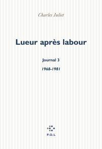 Lueur après labour - Journal III (1968-1981)
