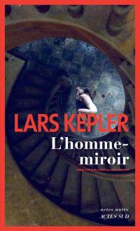 L'homme-miroir | Kepler, Lars