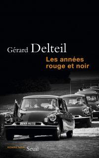 Les Années rouge et noir | Delteil, Gérard (1939-....). Auteur