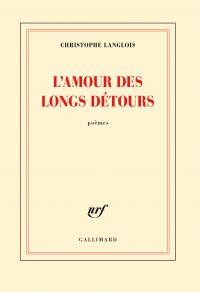 L'amour des longs détours | Langlois, Christophe (1973-....). Auteur