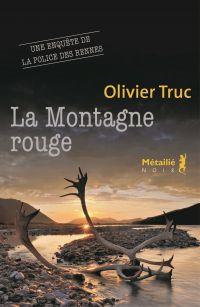 La Montagne rouge | Truc, Olivier. Auteur