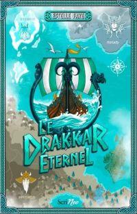 Le drakkar éternel | Faye, Estelle. Auteur