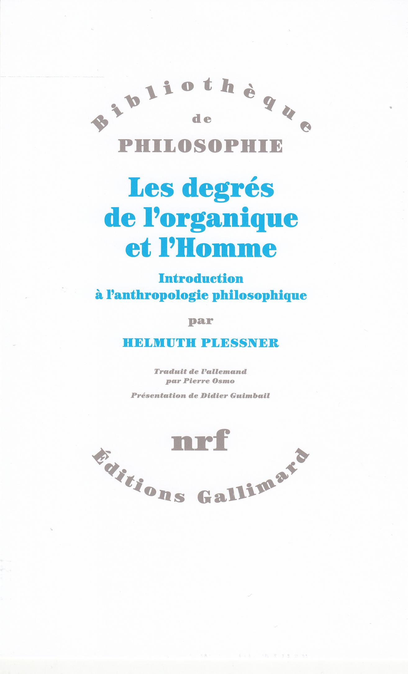 Les degrés de l'organique et l'Homme. Introduction à l'anthropologie philosophique