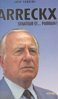 Arreckx : sénateur et... pa...