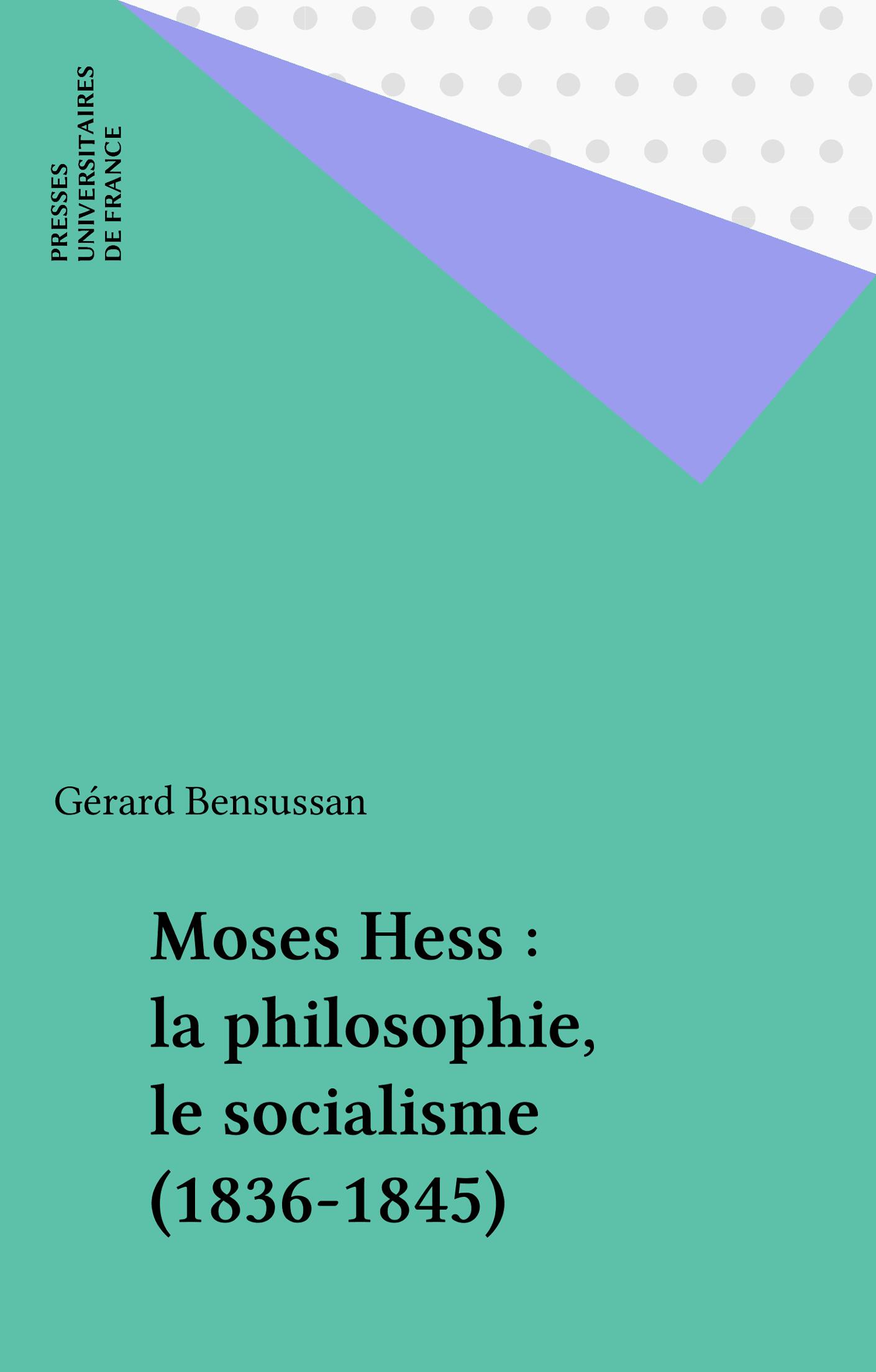 Moses Hess : la philosophie, le socialisme (1836-1845)