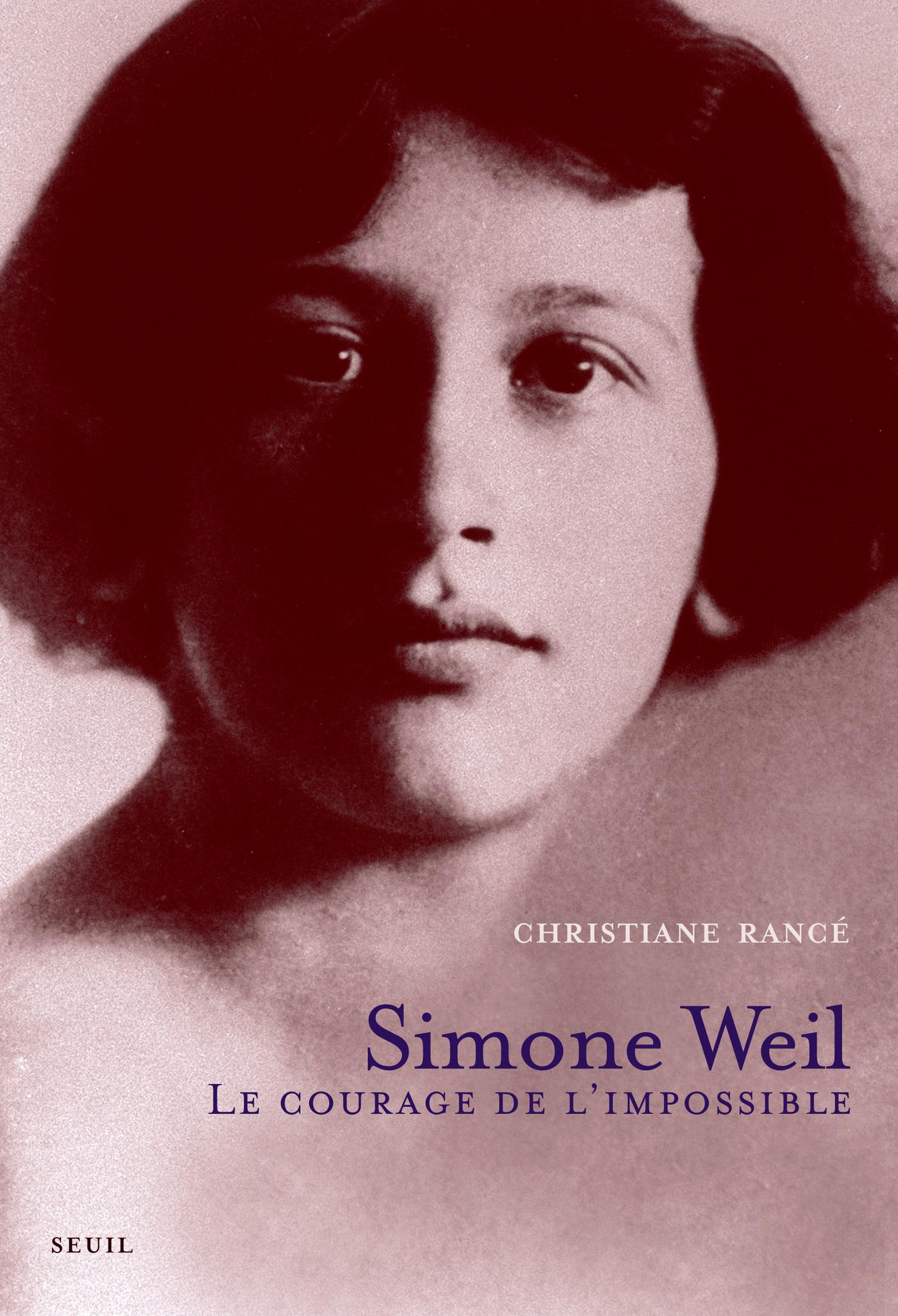 Simone Weil. Le courage de l'impossible