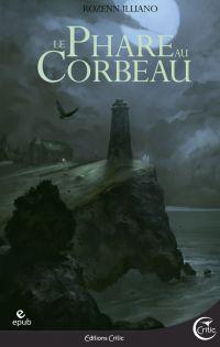 Le Phare au corbeau | ILLIANO, Rozenn. Auteur