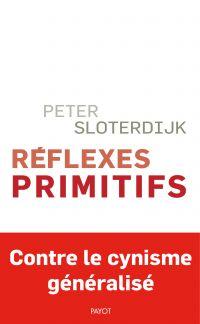 Réflexes primitifs | Sloterdijk, Peter (1947-....). Auteur