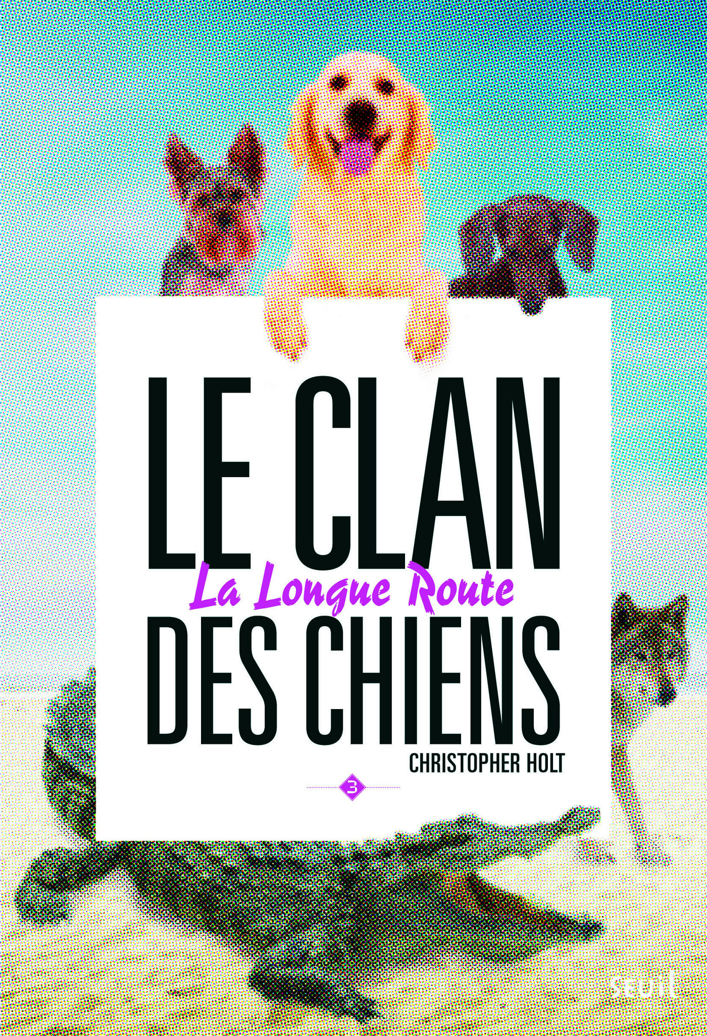 La Longue route. Clan des chiens, tome 3