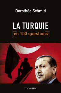 La Turquie en 100 questions | Schmid, Dorothée. Auteur